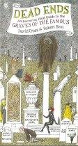Image of Dead ends: an irreverent field guide to the graves of the famous  - U.S.A. : Plume