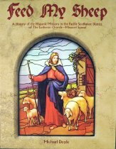 Image of 266 DOY - Feed my sheep: a history of the Hispanic missions in the Pacific Southwest District of the Lutheran Church - Missouri Synod