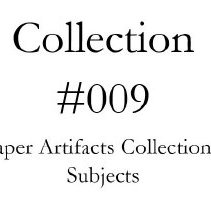 Image of Subjects - Paper Artifacts Collection