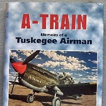 Image of A-Train - Memoirs of a Tuskegee Airman - 2011.37.01