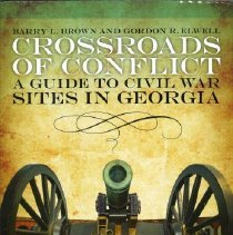 Image of Crossroads of Conflict: A Guide to Civil War Sites in Georgia - Brown, Barry L. and Gordon R. Elwell