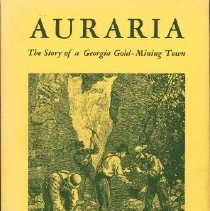 Image of Auraria The Story of A Georgia Gold-Mining Town - Coulter, E. Merton