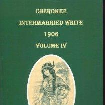 Image of Cherokee Intermarried White 1906 Volume IV - Jeff Bowen