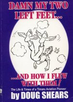 Image of Damn my two left feet ... and how I flew with them! - Shears, Doug, 1923-