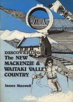 Image of Discovering the new Mackenzie and Waitaki Valley country - Maxwell, James, 1918-