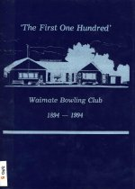 Image of First hundred : Waimate Bowling Club, 1894-1994 - Hoare, Wattie
