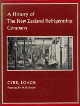 Image of A history of the New Zealand Refrigerating Company - Loach, Cyril