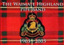 Image of The Waimate Highland Pipe Band 1903 - 2003 - Beker, Karen (ed.)