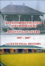 Image of Kia Toa Bowling Club (Incorporated) 1907-2007 : beginning of an era ... a centennial history - McDonald, Georgina