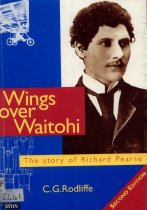 Image of Wings over Waitohi : the story of Richard Pearse - Rodliffe, C Geoffrey