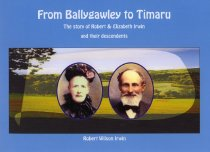 Image of From Ballygawley to Timaru : the story of Robert & Elizabeth Irwin and their descendants - Irwin, Robert Wilson