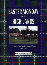Image of Easter Monday in the high lands : a century of Mackenzie Highland Shows, 1899-1998 - Button, John