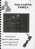 Image of The Curtis family : descendants of Isaac & Jane Curtis: from Suffolk England to Albury New Zealand - Curtis, Gillian