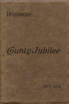 Image of Waimate County jubilee, 1876-1926 - Andersen, Johannes Carl, 1873-1962 (ed.)
