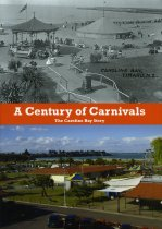 Image of A century of carnivals : the Caroline Bay story  - Button, John