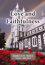 Image of Love and faithfulness : stories of St Mary's, Timaru 1860-2010 - Button, John, 1931-