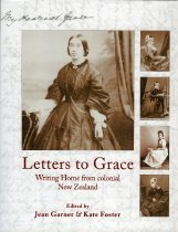 Image of Letters to Grace : writing home from colonial New Zealand - Garner, Jean (ed)