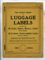 "Image of Label - Booklet of luggage labels with ""The handy Book of Luggage Labels containing 18 Extra Strong Manilla Labels with strings, 18 Superior Treble-Gummed Labels smartly printed. Complete with Good Blotting Pad. These Labels are all securely fixed in Book and perforated for immediate detachment, thus keeping them clean and in a compact and handy form.""  printed on cover.