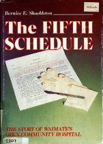 Image of The fifth schedule : the story of Waimate's open community hospital, 1874-1975      - Shackleton, Bernice E., 1901-