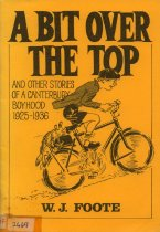 Image of A bit over the top : and other stories of a Canterbury boyhood, 1925-1936 - Foote, Will J