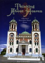 Image of Thinking about heaven : a history of Sacred Heart Parish Timaru - Brosnahan, Sean G