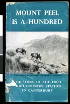 Image of Mount Peel is a hundred : the story of the first high-country sheep station in Canterbury   - Harte, Geoffrey William