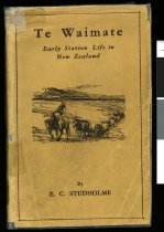 Image of Te Waimate : early station life in New Zealand - Studholme, E. C. (Edgar Channon), 1866-1949