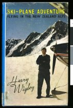 Image of Ski-plane adventure : flying in the New Zealand Alps - Wigley, Harry
