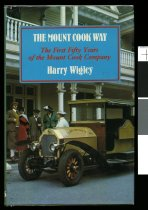 Image of The Mount Cook way : the first fifty years of the Mount Cook Company     - Wigley, Harry