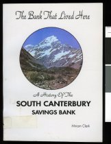 Image of The bank that lived here : a history of the South Canterbury Savings Bank  - Clark, Miriam