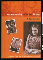 Image of Strawberries with the Fuhrer : a journey from the Third Reich to New Zealand   - Tischenko, Helga