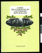 Image of Early fruitgrowing in Canterbury New Zealand - Ward, Gerald, 1923-