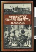 Image of A history of Timaru Hospital - McKenzie, J C