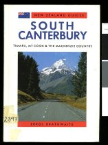 Image of South Canterbury : Timaru, Mt Cook & the Mackenzie Country - Brathwaite, Errol