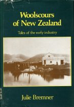 Image of Woolscours of New Zealand : tales of the early industry - Bremner, Julie