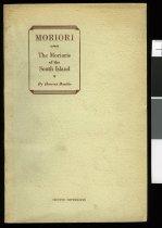 Image of Moriori : the Morioris of the South Island - Beattie, H. (Herries), 1881-1972