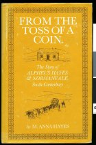 Image of From the toss of a coin : the story of Alpheus Hayes & Normanvale South Canterbury - Hayes, M Anna