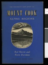 Image of The Southern Alps : Part 2, Mount Cook alpine regions  - Hewitt, L R (Leonard Rodney), 1913-1964