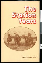 Image of The Station Years : a history of the Levels, Cannington, and Holme Station, with special attention to the upper regions of the Pareora river, where they joined. - Crawford, Noel