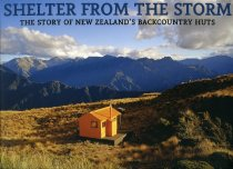 Image of Shelter from the storm : the story of New Zealand's backcountry huts  - Barnett, Shaun