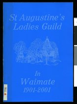Image of St Augustine's Ladies Guild in Waimate, 1901-2001 : to celebrate 100 years of dedication to the Church - Sibley, Rata