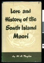 Image of Lore and history of the South Island Maori  - Taylor, W. A. (William Anderson)
