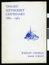 Image of Timaru Methodist Centenary 1865-1965 : Wesley Church, Bank Street - Olds, N W (ed.)
