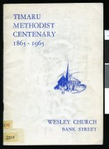 Image of Timaru Methodist Centenary 1865-1965 : Wesley Church, Bank Street - Olds, N W (ed)