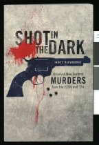 Image of Shot in the dark : unsolved New Zealand murders from the 1920s and '30s - Bainbridge, Scott, 1969-