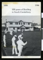 Image of 100 years of Bowling in South Canterbury  : 1886-1986 - Drake, D. E. (Douglas Edward), 1927-