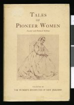 Image of Tales of pioneer women : collected by the Women's Institutes of New Zealand  - Woodhouse, A E (ed.)