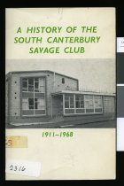Image of A history of the South Canterbury Savage Club (Inc.) 1911-1968 - Frater, Kevin Gower