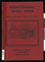 Image of Arowhenua Maori School Centennial 1895-1995 - Adams, C B (ed.)