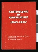 Image of Schooling in Geraldine 1862-1987 : Geraldine schools set the pattern for Education in rural New Zealand -